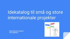Idékatalog til små og store internationale projekter