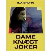 Ina Bruhn: Dame, knægt, joker